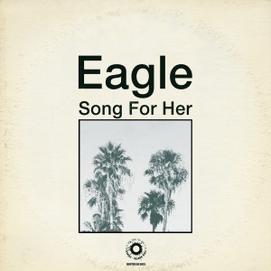 Eagle的專輯Song For Her