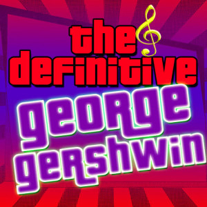 Album The Definitive George Gershwin from Classical Artists