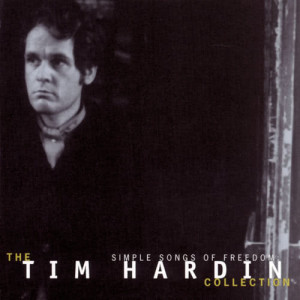 Album Simple Songs Of Freedom:  The Tim Hardin Collection from Tim Hardin