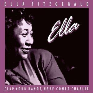 Ella Fitzgerald的專輯Clap Hands, Here Comes Charlie