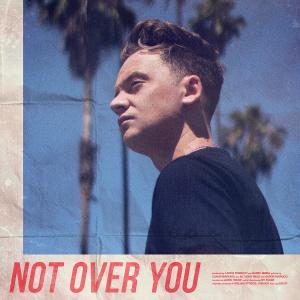 Not Over You (Explicit)