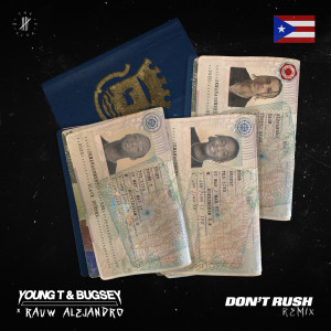 Listen to Don't Rush (Remix) song with lyrics from Young T & Bugsey