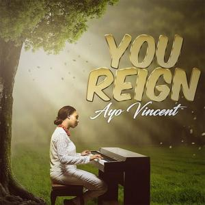 Album Ayo Vincent - You Reign from Ayo Vincent