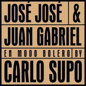 Album José José & Juan Gabriel en Modo Bolero (En Vivo) from Carlo Supo