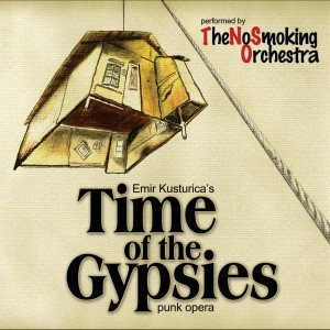Time of the Gypsies 2007 Emir Kusturica & The No Smoking Orchestra