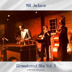 Album Remastered Hits Vol 3 (All Tracks Remastered) from Milt Jackson