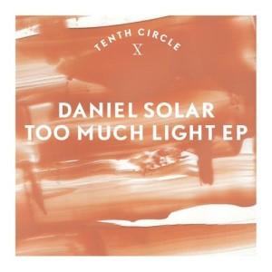 Album Too Much Light EP from Daniel Solar