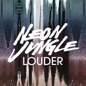 Neon Jungle的專輯Louder
