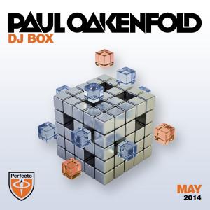 Paul Oakenfold的專輯DJ Box - May 2014