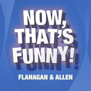 Album Now That's Funny from Flanagan & Allen