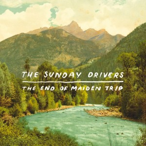 Album The End of Maiden Trip from The Sunday Drivers