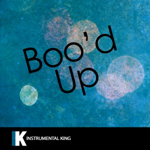 Instrumental King的專輯Boo'd Up (In the Style of Ella Mai) [Karaoke Version]