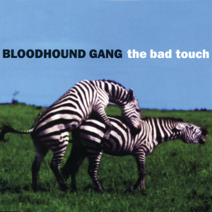 Album The Bad Touch from Bloodhound Gang