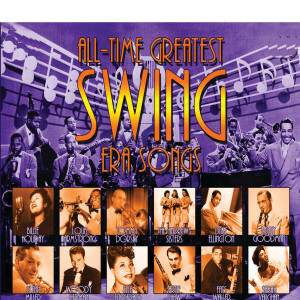 Album All-Time Greatest Swing Era Songs from Various Artists