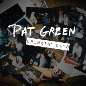 Album Drinkin' Days from Pat Green