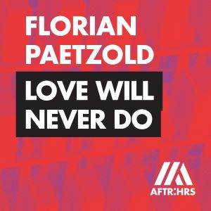 Album Love Will Never Do from Florian Paetzold
