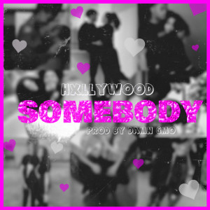 Album Somebody (Explicit) from HXLLYWOOD