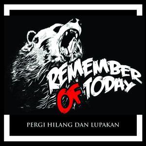 Dengarkan Pergi Hilang Dan Lupakan (Demo Version) lagu dari Remember of Today dengan lirik