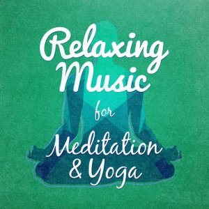 Album Relaxing Music for Meditation & Yoga from Relaxation Mediation Yoga Music