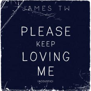 Album Please Keep Loving Me from James TW