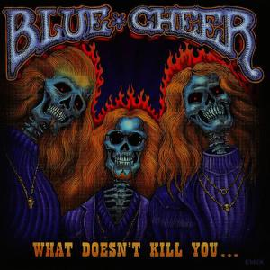 Album What Doesn't Kill You from Blue Cheer