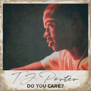 Listen to Do You Care? song with lyrics from TJ Porter