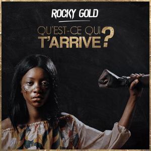 Album Qu'est ce qui t'arrive? from Rocky Gold
