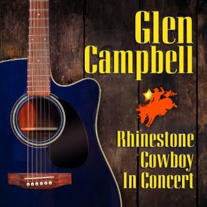 Glen Campbell的專輯Rhinestone Cowboy in Concert