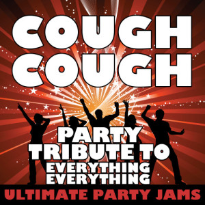 Ultimate Party Jams的專輯Cough Cough (Party Tribute to Everything Everything)