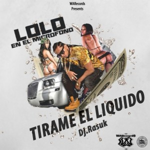 Album Tirame El Liquido - Single from Lolo En El Microfono