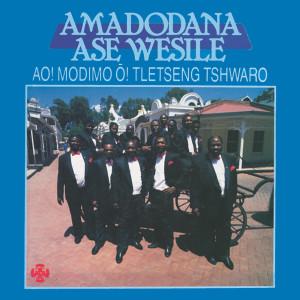 Album Ao Modimo O Tletseng Tshwaro from Amadodana Ase Wesile