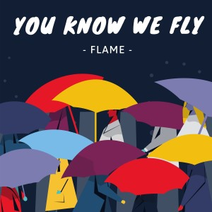 Album You Know We Fly from FLAME