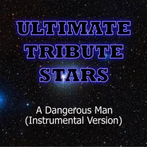 Ultimate Tribute Stars的專輯Foxy Shazam - A Dangerous Man (Instrumental Version)