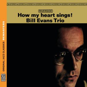 Bill Evans Trio的專輯How My Heart Sings! [Original Jazz Classics Remasters]