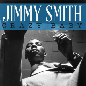 Jimmy Smith的專輯Crazy Baby