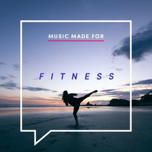 Music Made for Fitness 2017 Various Artists