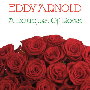 Eddy Arnold的專輯Bouquet of Roses