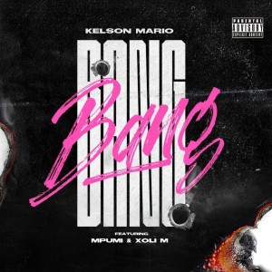 Listen to Bang song with lyrics from DJ Kelson Mario