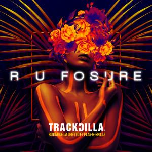 Album R U Fosure (feat. Rotimi, De La Ghetto & Play-N-Skillz) from Trackdilla