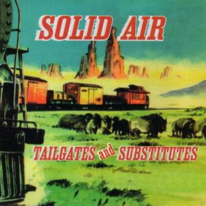 Album Tailgates and Substitutes from Solid Air
