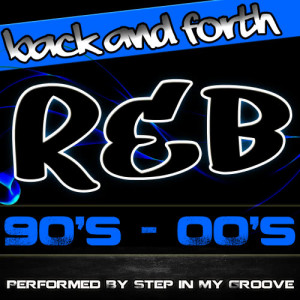 Album Back and Forth: R&B 90's - 00's from Step In My Groove