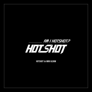 HOTSHOT的專輯Am I Hotshot?