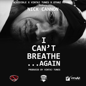 Album I Can't Breathe...Again from Nick Cannon