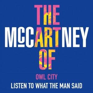 Listen to What the Man Said dari Owl City
