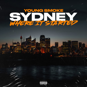 Album Sydney Where It Started (Deluxe Version) (Explicit) from Young Smoke