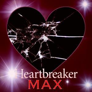 收聽Max的Heartbreaker歌詞歌曲