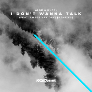 Alok的專輯I Don't Wanna Talk (feat. Amber Van Day) [Remixes]