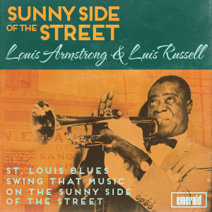 Sunny Side of the Street dari Luis Russell