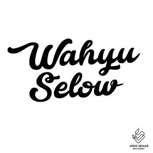 Kamu Gila dari Wahyu Selow