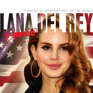 Album Lana Del Rey - X-Posed: The Interview from Chrome Dreams - Audio Series